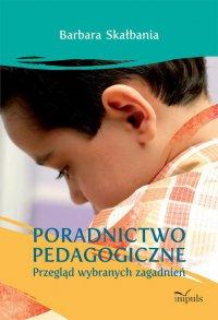 Poradnictwo pedagogiczne - Barbara Skałbania - ebook
