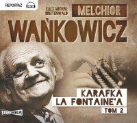 Karafka La Fontaine'a. Tom 2 - Melchior Wańkowicz - audiobook