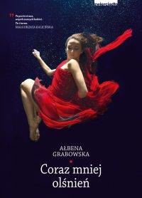 Coraz mniej olśnień - Ałbena Grabowska - ebook