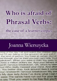Who is afraid of Phrasal Verbs: the case of a learner corpus - Joanna Wierszycka - ebook
