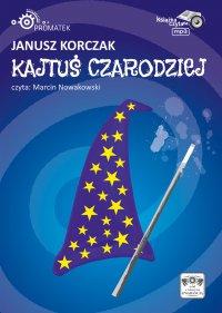 Kajtuś Czarodziej - Janusz Korczak - audiobook