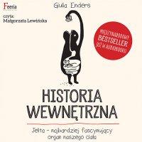 Historia wewnętrzna. Jelito - najbardziej fascynujący organ naszego ciała - Giulia Enders - audiobook