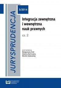 Jurysprudencja 3. Integracja zewnętrzna i wewnętrzna nauk prawnych. Część 2