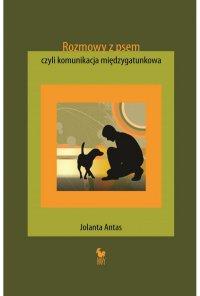 Rozmowy z psem, czyli komunikacja międzygatunkowa