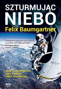 Felix Baumgartner. Szturmując niebo - Felix Baumgartner - ebook