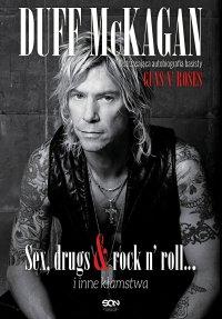 Duff McKagan. Sex, drugs & rock n' roll… i inne kłamstwa