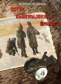 Dotyk Syberyjskiej Śmierci - Dr Bohdan Borowik - ebook