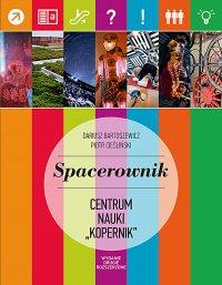 "Spacerownik po Centrum Nauki ""Kopernik"""