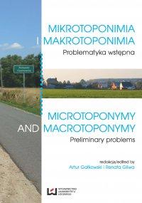 Mikrotoponimia i makrotoponimia. Problematyka wstępna. Microtoponymy and Macrotoponymy. Preliminary Problems