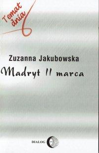 Madryt, 11 marca - Zuzanna Jakubowska - ebook