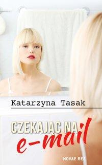 Czekając na e-mail - Katarzyna Tasak - ebook