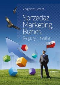 Sprzedaż, marketing, biznes. Reguły i realia - Zbigniew Berent - ebook