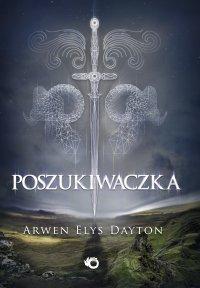 Poszukiwaczka. Tom 1 - Arwen Elys Dayton - ebook
