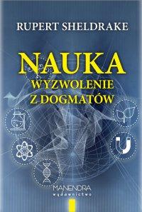 Nauka – wyzwolenie z dogmatów