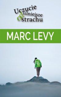 Uczucie silniejsze od strachu - Marc Levy - ebook