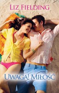 Uwaga! Miłość - Liz Fielding - ebook