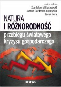 Natura i różnorodność przebiegu światowego kryzysu gospodarczego - Stanisław Miklaszewski - ebook