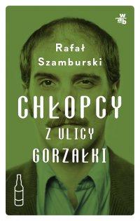 Chłopcy z ulicy Gorzałki - Paweł Szamburski - ebook