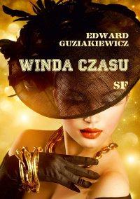 Winda czasu - Edward Guziakiewicz - ebook