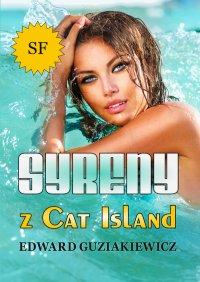 Syreny z Cat Island - Edward Guziakiewicz - ebook
