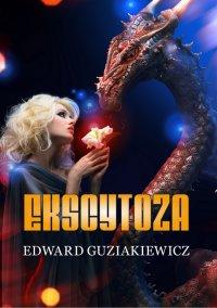 Ekscytoza - Edward Guziakiewicz - ebook
