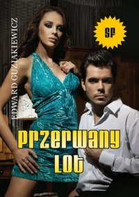 Przerwany lot - Edward Guziakiewicz - ebook