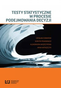 Testy statystyczne w procesie podejmowania decyzji - Czesław Domański - ebook