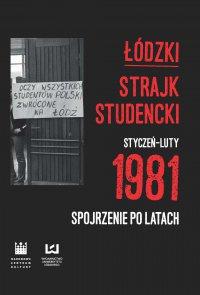 Łódzki strajk studencki – styczeń–luty 1981. Spojrzenie po latach