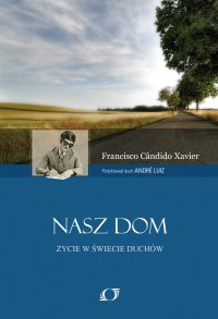 Nasz Dom - Francisco Cândido Xavier - ebook