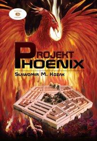 Projekt Phoenix - Sławomir M. Kozak - ebook