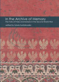 In the Archive of Memory. The Fate of Poles and Iranians in the Second World War - Opracowanie zbiorowe - ebook