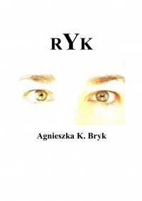Ryk - Agnieszka K. Bryk - ebook