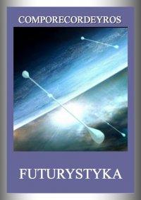 Futurystyka - Comporecordeyros - ebook