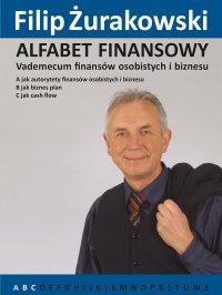 Alfabet Finansowy. Vademecum finansów osobistych i biznesu A, B, C.