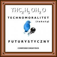 Technomoralitet futurystyczny (teksty) - Comporecordeyros - ebook