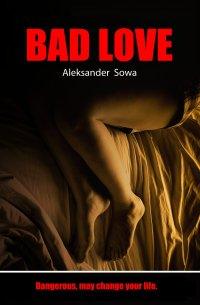 Bad Love - Aleksander Sowa - ebook