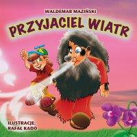 Przyjaciel wiatr - Waldemar Maziński - ebook