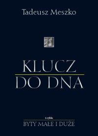 Klucz do DNA - Tadeusz Meszko - ebook