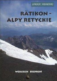 Górskie wędrówki Rätikon - Alpy Retyckie