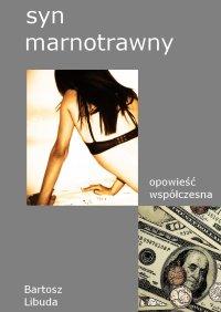 Syn marnotrawny - Bartosz Libuda - ebook