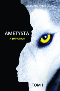 Ametysta 7 wymiar - Viktoria Armstrong - ebook
