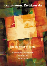 The Rebirth of Israel. Historical Documents. Volume II: 1919-1939. - Gniewomir Pieńkowski - ebook