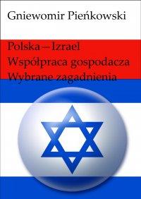 Polska - Izrael. Współpraca gospodarcza - wybrane zagadnienia