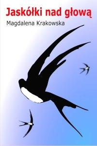 Jaskółki nad głową - Magdalena Krakowska - ebook