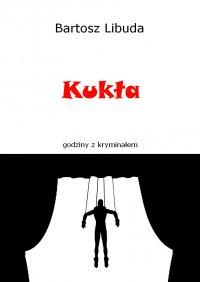 Kukła - Bartosz Libuda - ebook