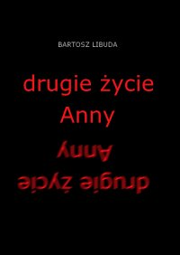Drugie życie Anny - Bartosz Libuda - ebook