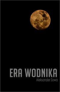 Era Wodnika - Aleksander Sowa - ebook