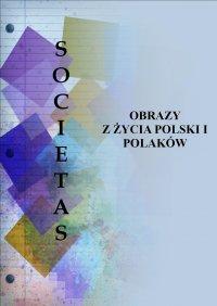 Societas. Obrazy z życia Polski i Polaków