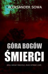 Góra Bogów Śmierci - Aleksander Sowa - ebook