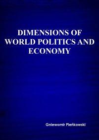 Dimensions of world politics and economy - Gniewomir Pieńkowski - ebook